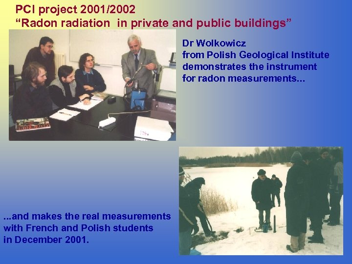 """PCI project 2001/2002 """"Radon radiation in private and public buildings"""" Dr Wolkowicz from Polish"""