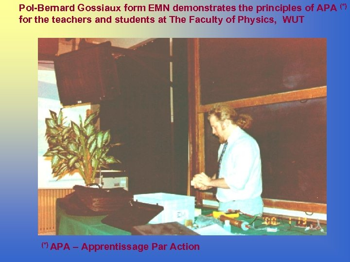 Pol-Bernard Gossiaux form EMN demonstrates the principles of APA (*) for the teachers and