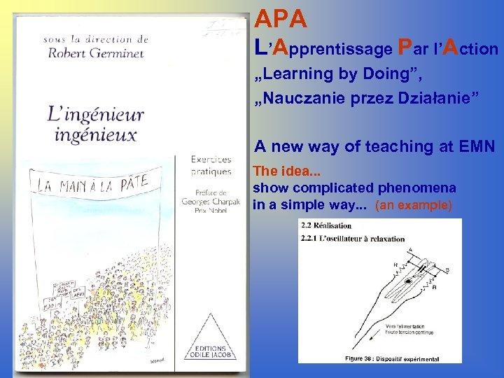 """APA L'Apprentissage Par l'Action """"Learning by Doing"""", """"Nauczanie przez Działanie"""" A new way of"""