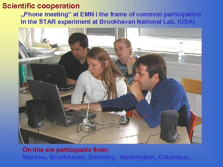 """Scientific cooperation """"Phone meeting"""" at EMN i the frame of common participation In the"""