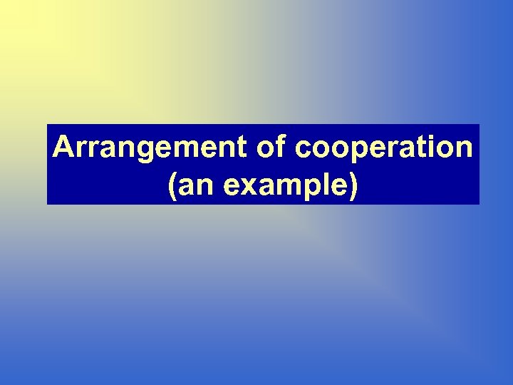 Arrangement of cooperation (an example)