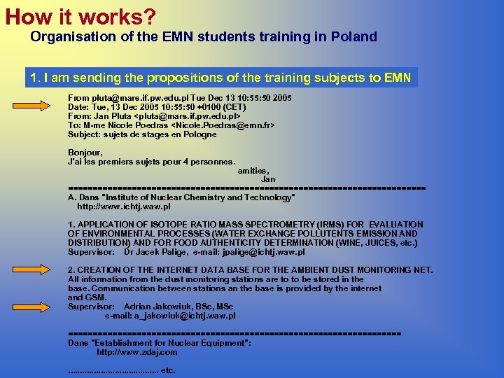 How it works? Organisation of the EMN students training in Poland 1. I am