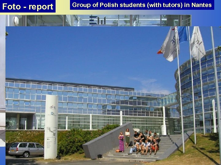 Foto - report Group of Polish students (with tutors) in Nantes