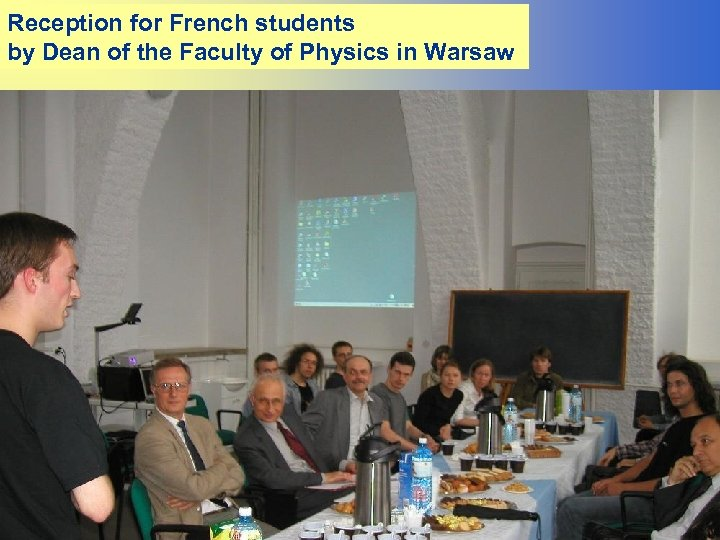 Reception for French students by Dean of the Faculty of Physics in Warsaw