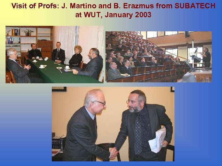 Visit of Profs: J. Martino and B. Erazmus from SUBATECH at WUT, January