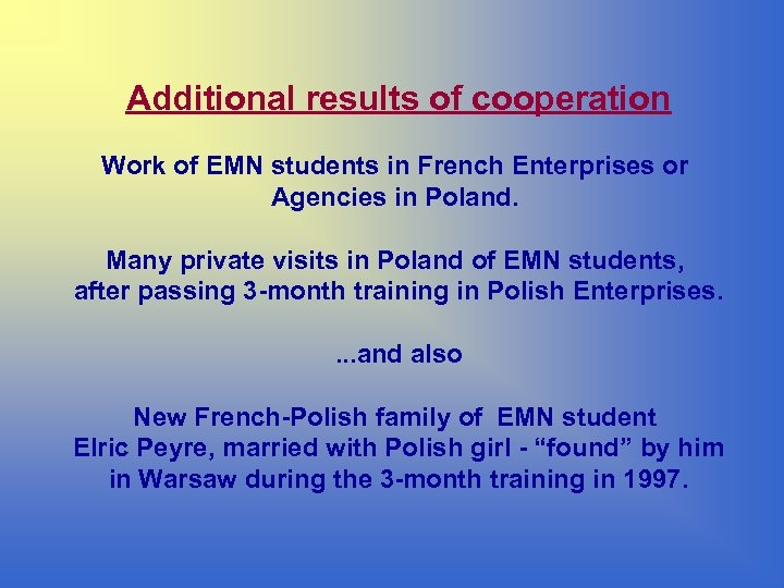 Additional results of cooperation Work of EMN students in French Enterprises or Agencies in