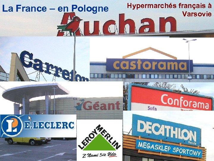 La France – en Pologne Hypermarchés français à Varsovie