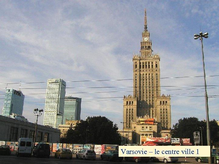 Varsovie – le centre ville 1