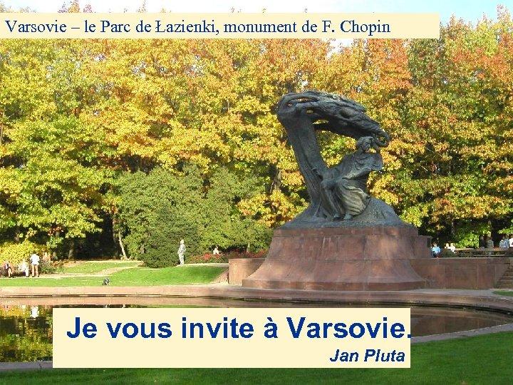 Varsovie – le Parc de Łazienki, monument de F. Chopin Je vous invite à