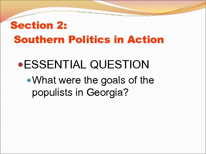 Section 2: Southern Politics in Action ESSENTIAL QUESTION What were the goals of the