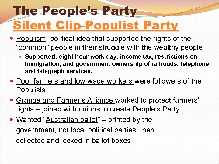 The People's Party Silent Clip-Populist Party Populism: political idea that supported the rights of