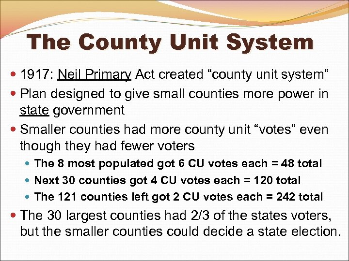 """The County Unit System 1917: Neil Primary Act created """"county unit system"""" Plan designed"""