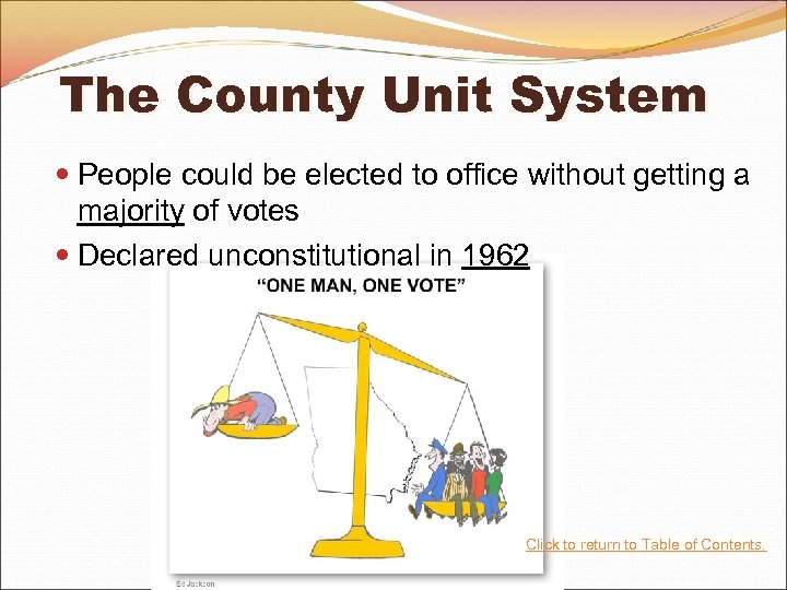 The County Unit System People could be elected to office without getting a majority