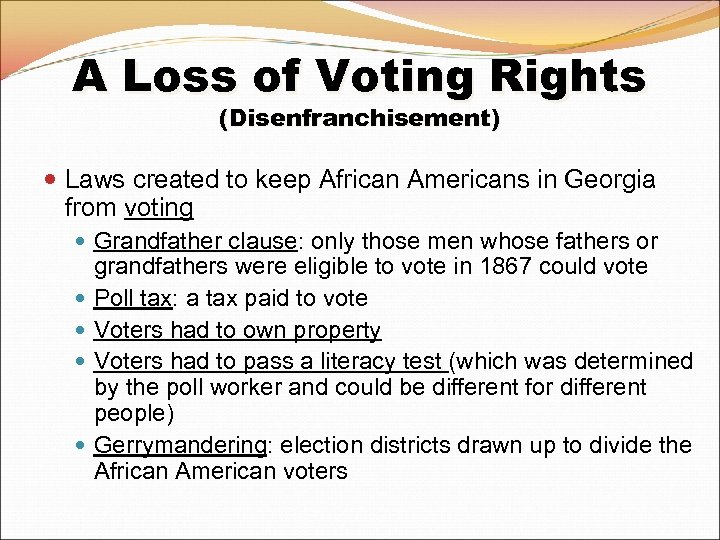 A Loss of Voting Rights (Disenfranchisement) Laws created to keep African Americans in Georgia