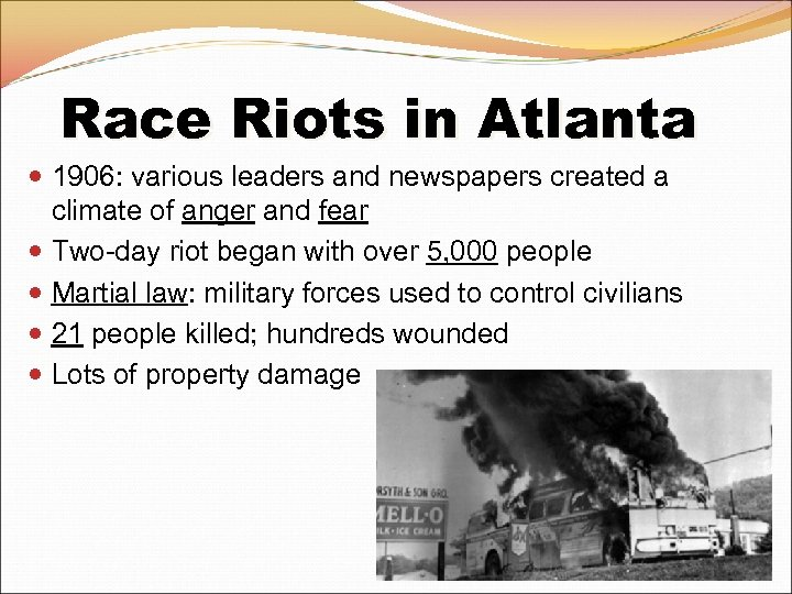 Race Riots in Atlanta 1906: various leaders and newspapers created a climate of anger
