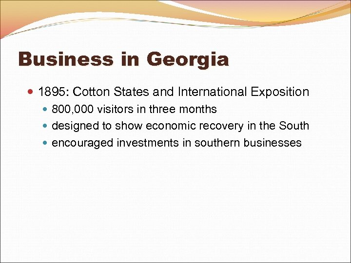 Business in Georgia 1895: Cotton States and International Exposition 800, 000 visitors in three