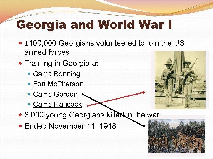 Georgia and World War I ± 100, 000 Georgians volunteered to join the US
