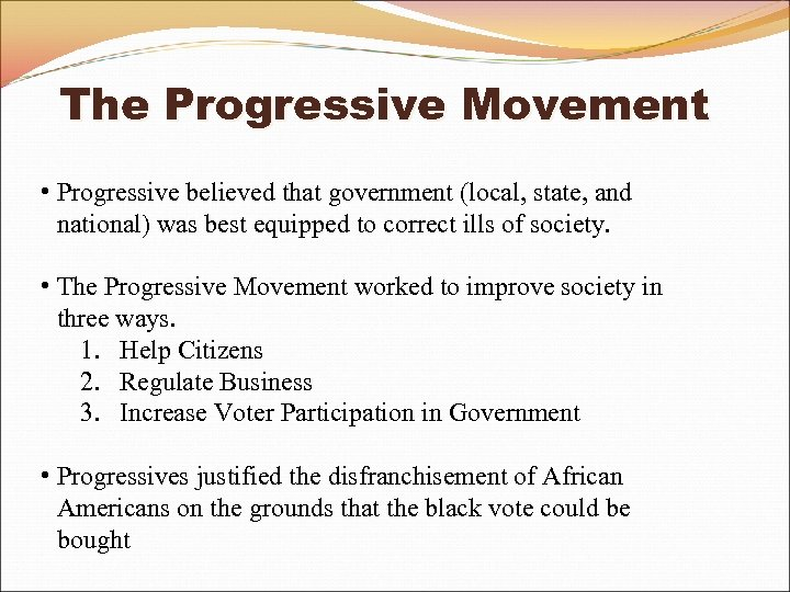 The Progressive Movement • Progressive believed that government (local, state, and national) was best