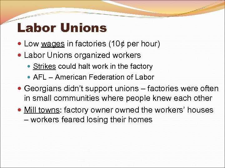 Labor Unions Low wages in factories (10¢ per hour) Labor Unions organized workers Strikes