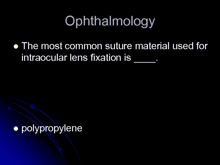 Ophthalmology l The most common suture material used for intraocular lens fixation is ____.