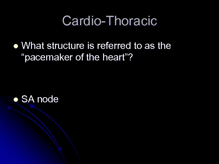 """Cardio-Thoracic l What structure is referred to as the """"pacemaker of the heart""""? l"""