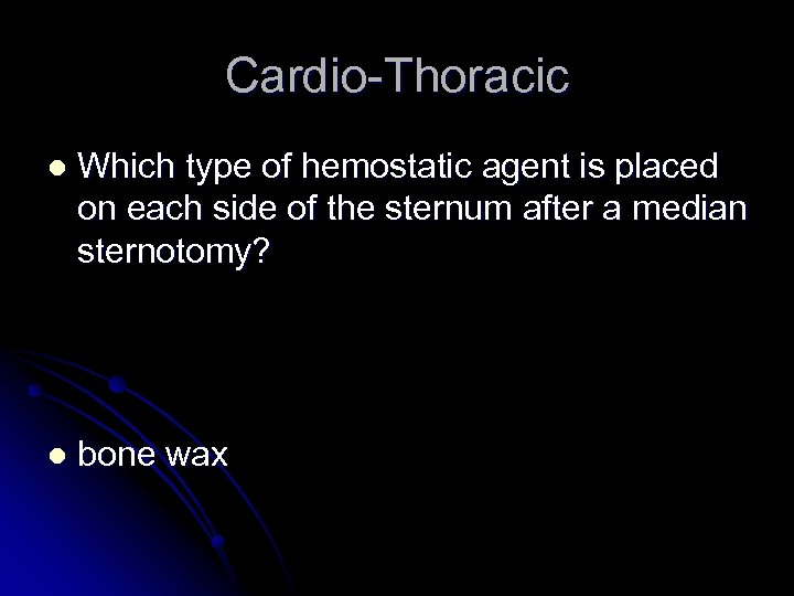 Cardio-Thoracic l Which type of hemostatic agent is placed on each side of the