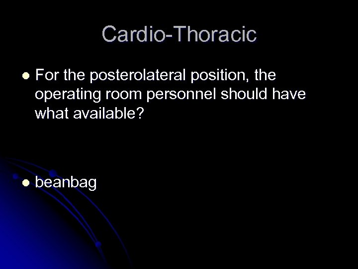 Cardio-Thoracic l For the posterolateral position, the operating room personnel should have what available?