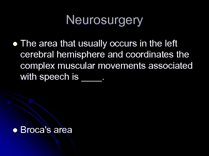 Neurosurgery l The area that usually occurs in the left cerebral hemisphere and coordinates