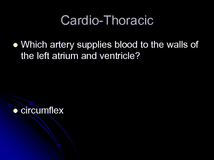 Cardio-Thoracic l Which artery supplies blood to the walls of the left atrium and