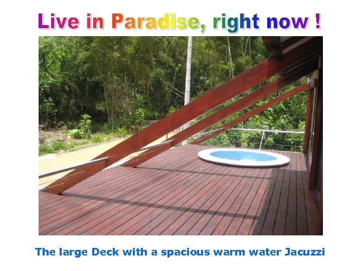The large Deck with a spacious warm water Jacuzzi