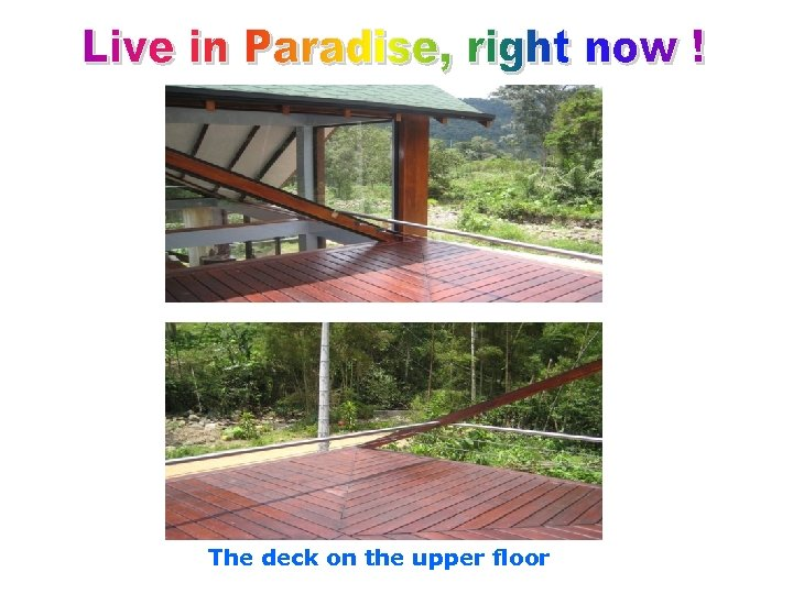 The deck on the upper floor