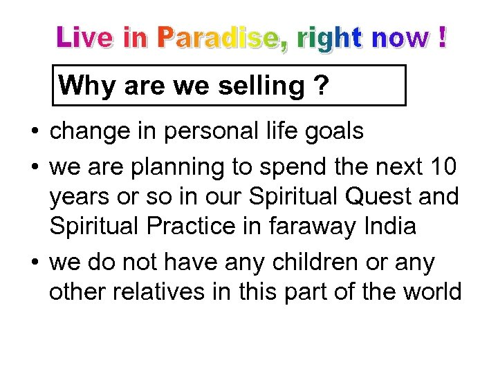 Why are we selling ? • change in personal life goals • we are