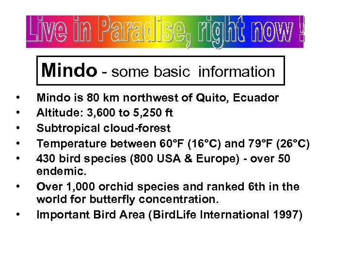 Mindo - some basic • • information Mindo is 80 km northwest of Quito,