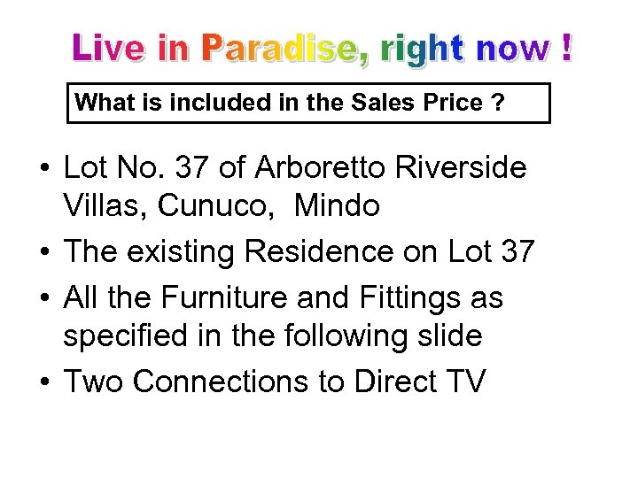 What is included in the Sales Price ? • Lot No. 37 of Arboretto