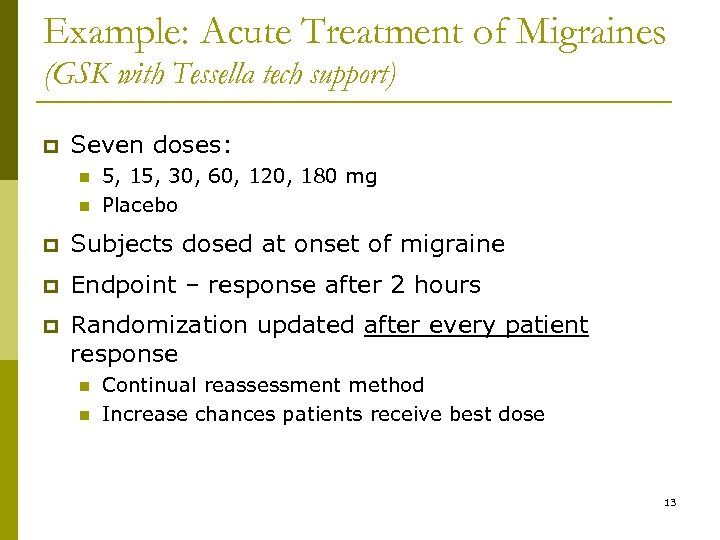 Example: Acute Treatment of Migraines (GSK with Tessella tech support) p Seven doses: n