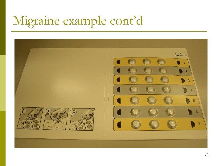 Migraine example cont'd 14