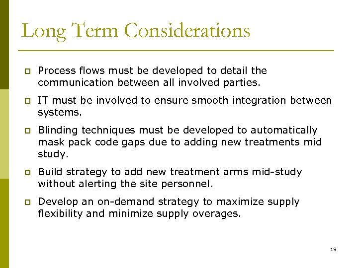 Long Term Considerations p Process flows must be developed to detail the communication between
