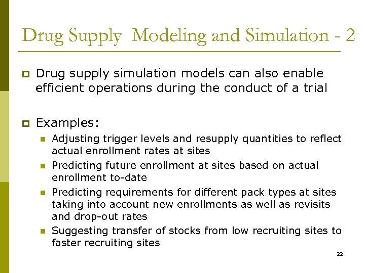 Drug Supply Modeling and Simulation - 2 p Drug supply simulation models can also