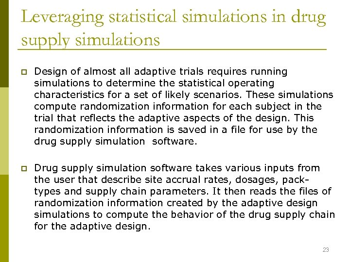Leveraging statistical simulations in drug supply simulations p Design of almost all adaptive trials