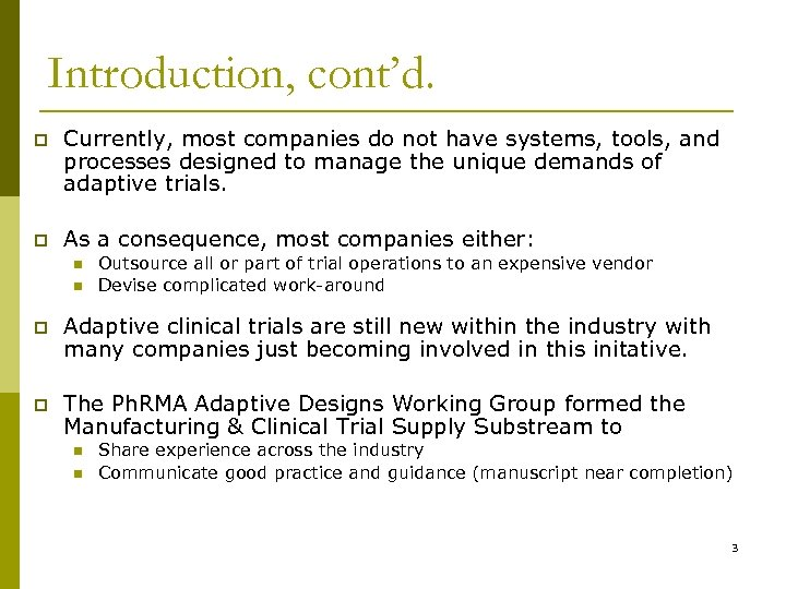 Introduction, cont'd. p Currently, most companies do not have systems, tools, and processes designed
