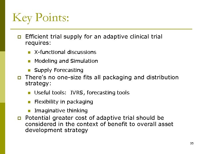 Key Points: p Efficient trial supply for an adaptive clinical trial requires: n n