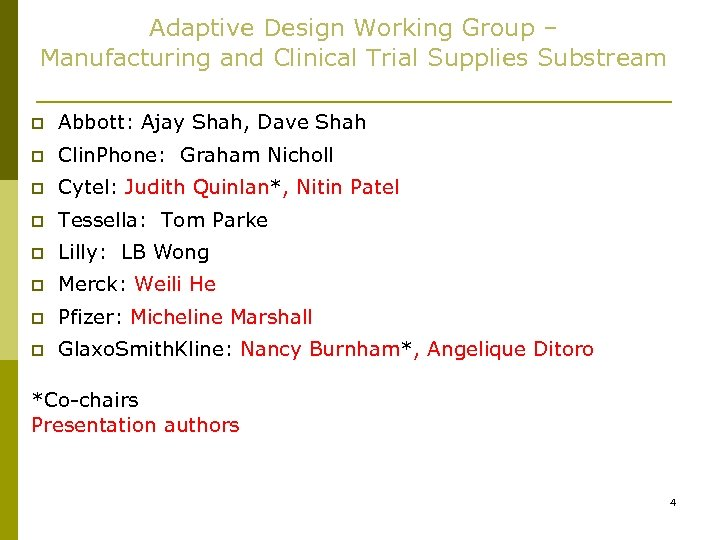 Adaptive Design Working Group – Manufacturing and Clinical Trial Supplies Substream p Abbott: Ajay