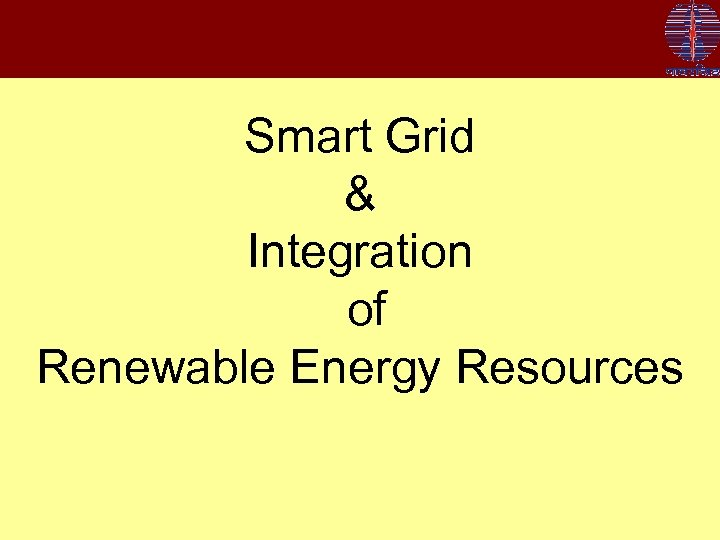 Smart Grid & Integration of Renewable Energy Resources