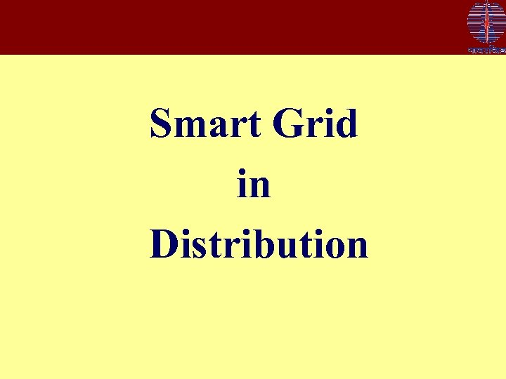 Smart Grid in Distribution