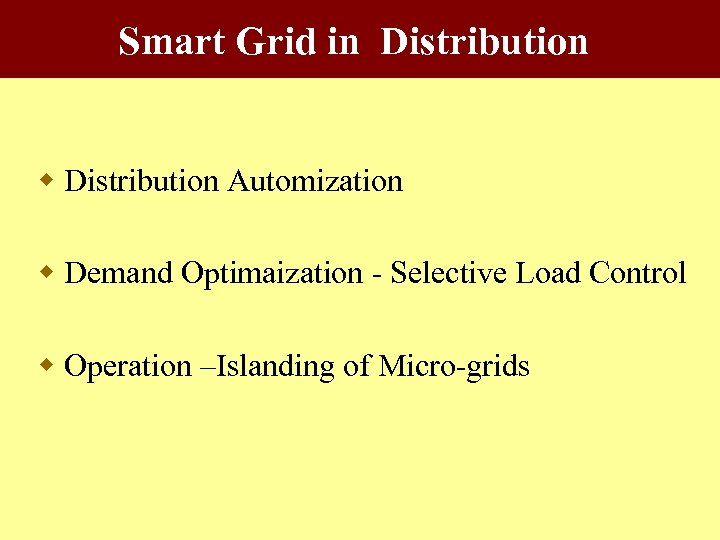 Smart Grid in Distribution w Distribution Automization w Demand Optimaization - Selective Load Control
