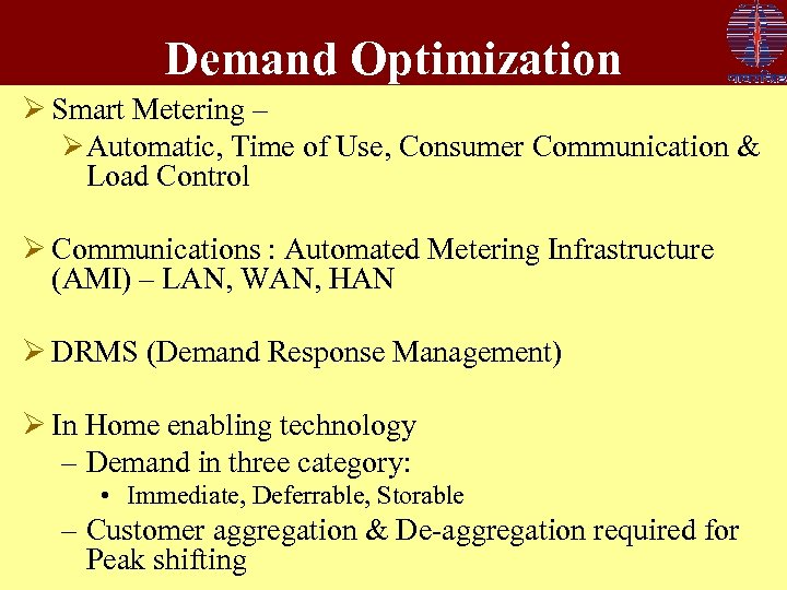Demand Optimization Ø Smart Metering – Ø Automatic, Time of Use, Consumer Communication &