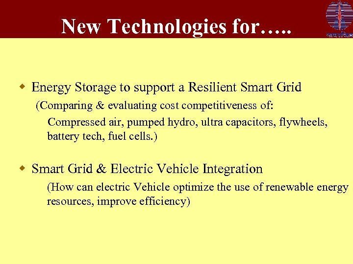 New Technologies for…. . w Energy Storage to support a Resilient Smart Grid (Comparing