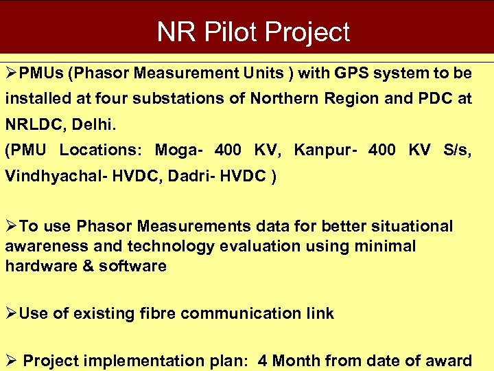 NR Pilot Project ØPMUs (Phasor Measurement Units ) with GPS system to be installed