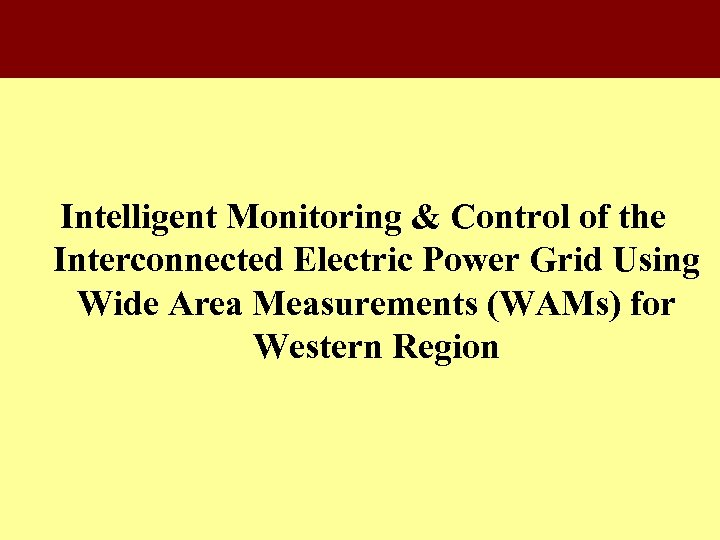 Intelligent Monitoring & Control of the Interconnected Electric Power Grid Using Wide Area Measurements