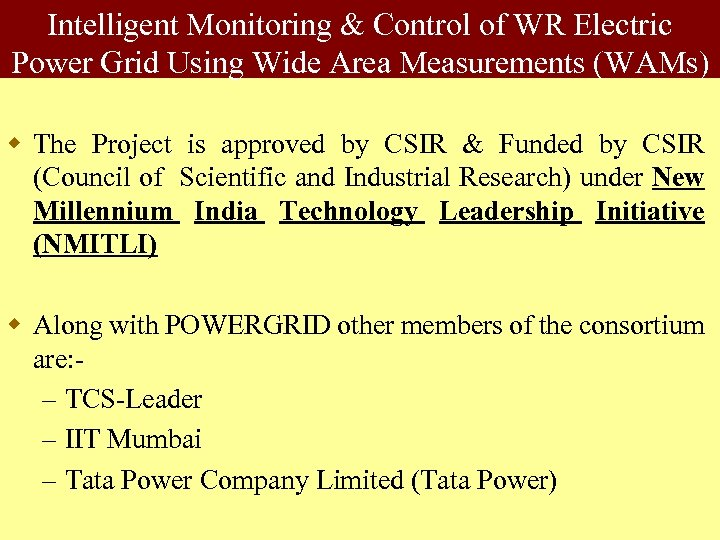 Intelligent Monitoring & Control of WR Electric Power Grid Using Wide Area Measurements (WAMs)